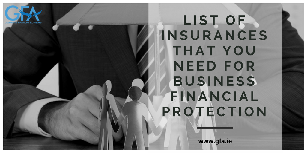 List of Insurances That You Need For Business Financial Protection